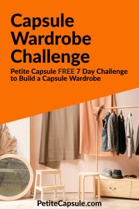 Capsule Wardrobe Challenge: Petite Capsule Free 7 Day Challenge to Build a Capsule Wardrobe