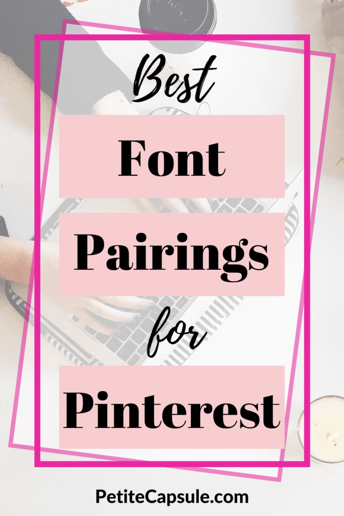 Image of a Pinterest pin with the text best font pairings for Pinterest. Includes a background image of a female using a laptop.